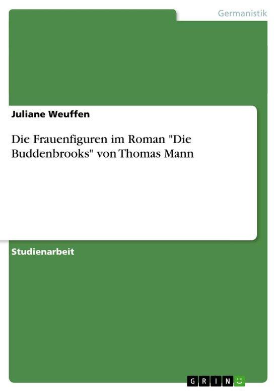 Die Frauenfiguren im Roman 'Die Buddenbrooks' von Thomas Mann