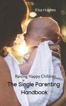 The Single Parenting Handbook