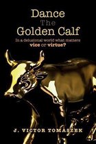 Dance the Golden Calf