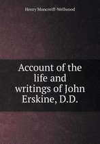 Account of the Life and Writings of John Erskine, D.D