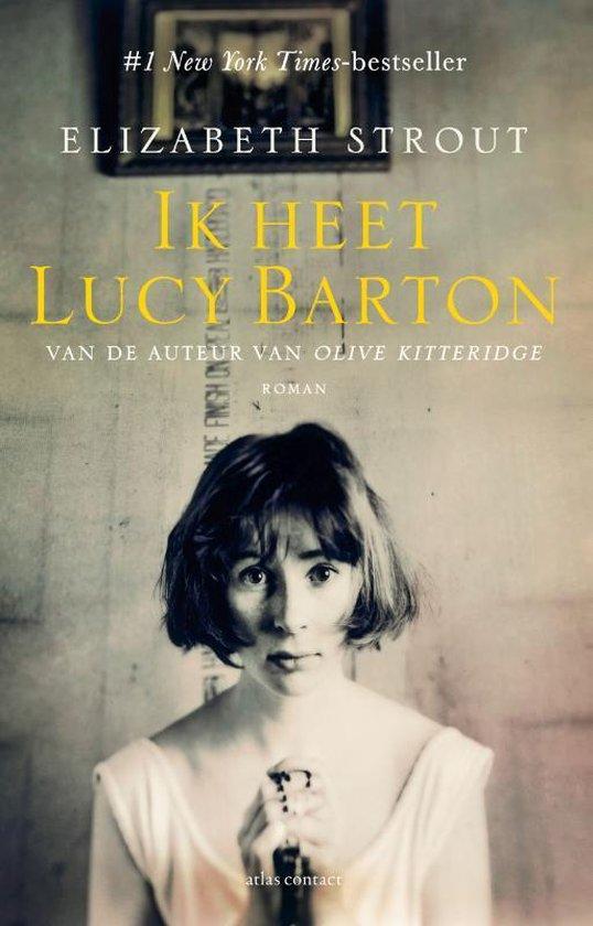 Boek cover Ik heet Lucy Barton van Elizabeth Strout (Paperback)