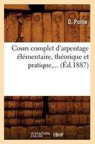 Cours complet d'arpentage elementaire, theorique et pratique (Ed.1887)