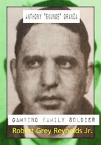 Anthony ''Skunge'' Granza Gambino Family Soldier