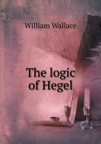 The Logic of Hegel