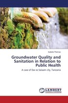 Groundwater Quality and Sanitation in Relation to Public Health