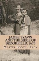 James Travis and the Siege of Brookfield, 1675
