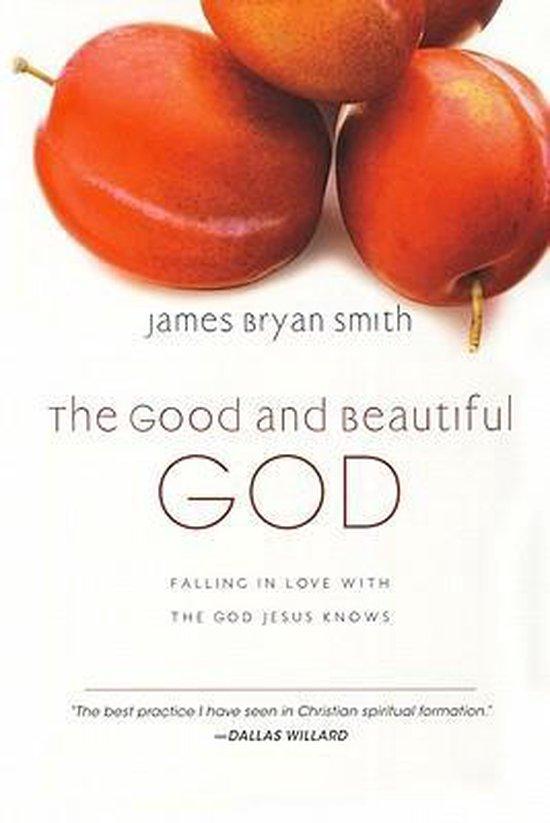 Boek cover The Good and Beautiful God van James Bryan Smith (Hardcover)