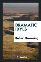 Dramatic Idyls