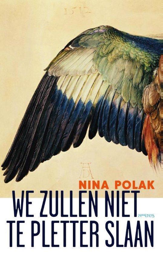 We zullen niet te pletter slaan - Nina Polak |