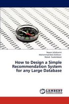 How to Design a Simple Recommendation System for Any Large Database