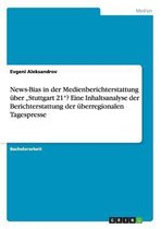 News-Bias in Der Medienberichterstattung Uber Stuttgart 21? Eine Inhaltsanalyse Der Berichterstattung Der Uberregionalen Tagespresse