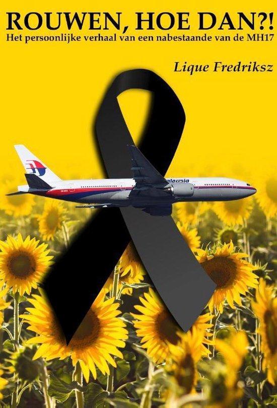 MH17 Rouwen, Hoe Dan?!
