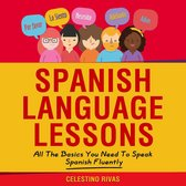 Spanish Language Lessons: All The Basics You Need To Speak Spanish Fluently