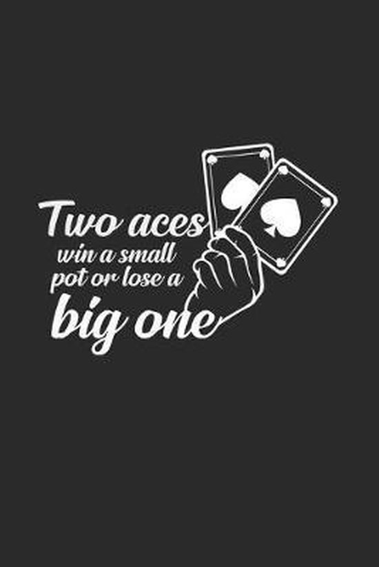 Two aces win loose pot: 6x9 Poker - lined - ruled paper - notebook - notes