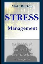 Stress Management: Tips, Techniques, and Ideas to Find Peace and Get Rid of Stress and Anxiety for Life