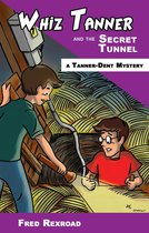 Whiz Tanner and the Secret Tunnel