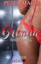 Brenda: Barely Legal