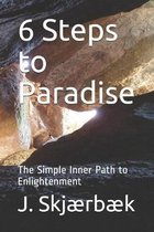 6 Steps to Paradise: The Simple Inner Path to Enlightenment