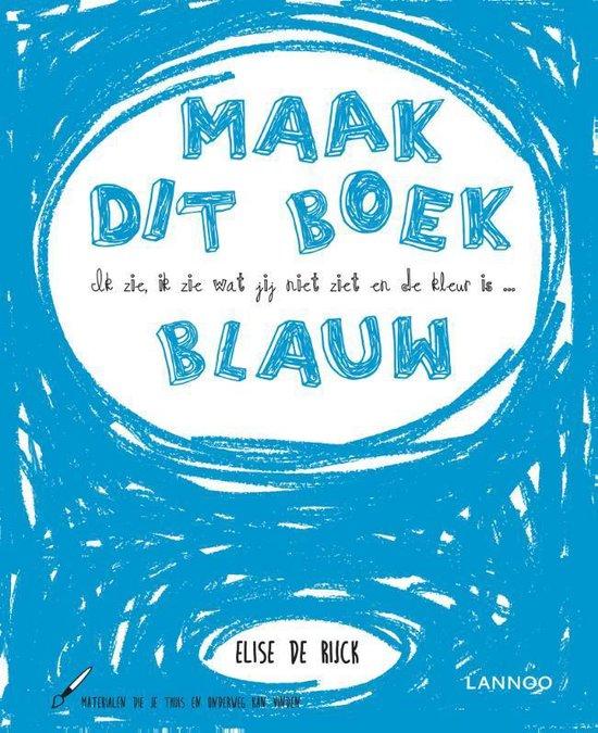 Boek cover Ik zie, ik zie wat jij niet ziet en de kleur is ... blauw van Elise de Rijck (Hardcover)