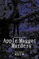 Apple Maggot Murders