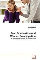 Man Domination and Woman Emancipation