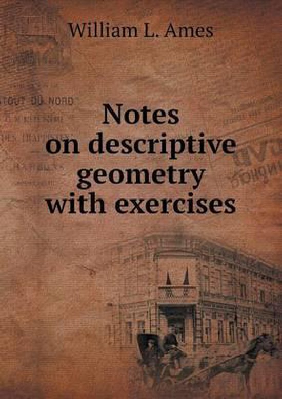 Notes on Descriptive Geometry with Exercises