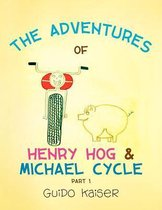The Adventures of Henry Hog & Michael Cycle
