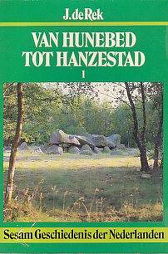 1 Van hunebed tot hanzestad - J. de Rek |