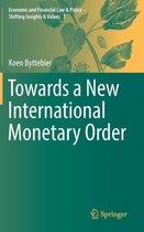 Towards a New International Monetary Order