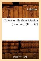 Notes sur l'ile de la Reunion (Bourbon), (Ed.1862)