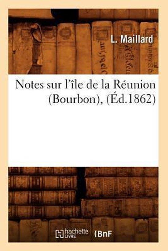 Notes sur l'ile de la Reunion (Bourbon), (Ed.1862)
