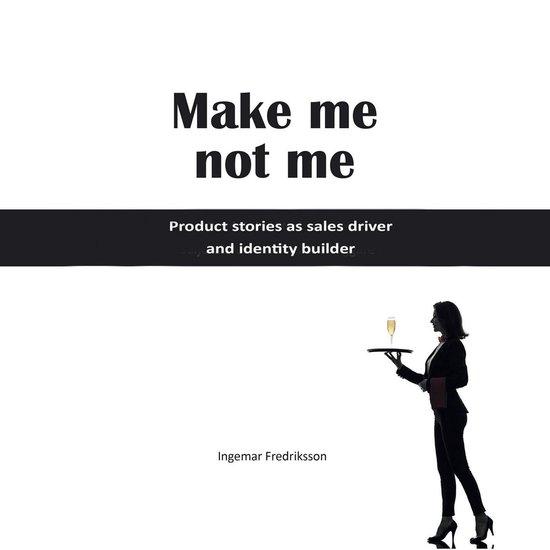 Boek cover Make me not me van Ingemar Fredriksson (Onbekend)
