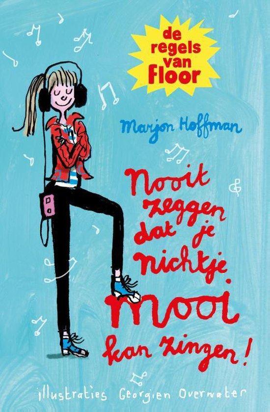 De regels van Floor  -   Nooit zeggen dat je nichtje mooi kan zingen!