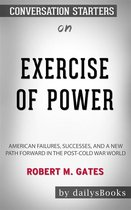 Boek cover Exercise of Power: American Failures, Successes, and a New Path Forward in the Post-Cold War World by Robert M. Gates: Conversation Starters van Dailybooks