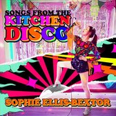 Songs From The Kitchen Disco: Sophie Ellis-Bextors Greatest Hits