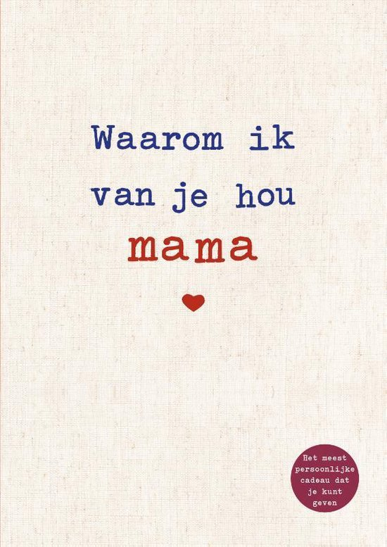 Boek cover Waarom ik van je hou mama van Alexandra Reinwarth (Hardcover)