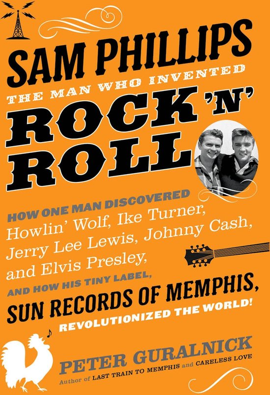Boek cover Sam Phillips: The Man Who Invented Rock n Roll van Peter Guralnick (Onbekend)