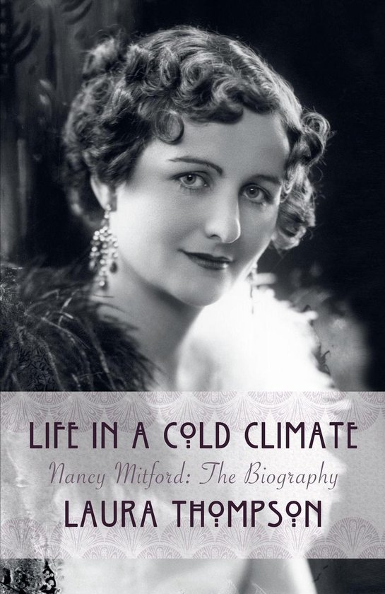 Boek cover Life in a Cold Climate: Nancy Mitford The Biography van Laura Thompson (Onbekend)