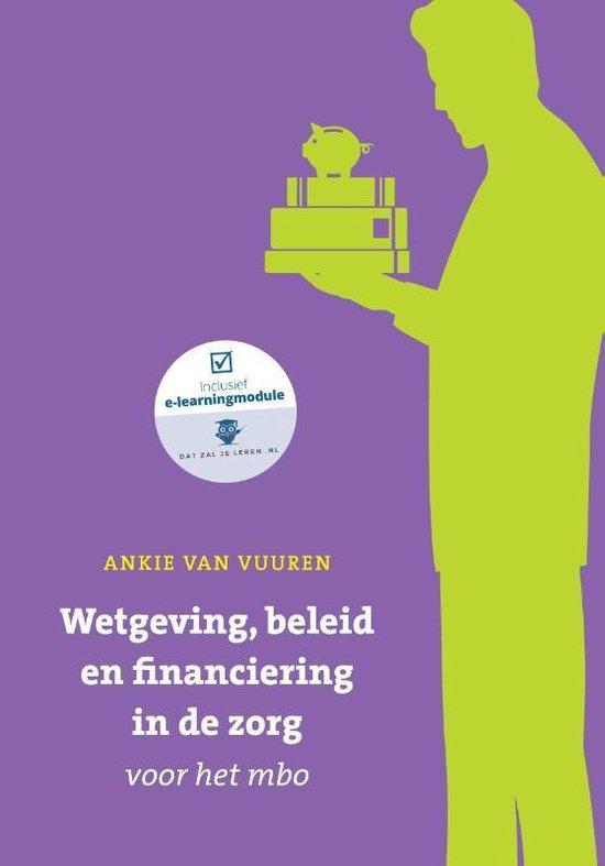 Boek cover Wetgeving, beleid en financiering in de zorg voor het mbo met datzaljeleren.nl van Ankie van Vuuren