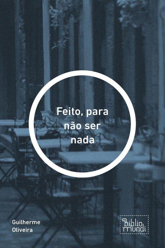 Boek cover Feito, para não ser nada van Guilherme Oliveira