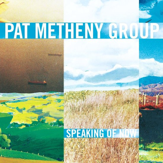 Speaking Of Now - Pat Metheny