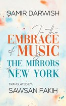 In The Embrace of Music & The Mirrors of New York