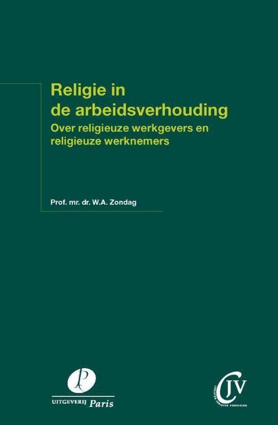 Religie in de arbeidsverhouding - W.A. Zondag |