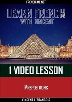 Learn French with Vincent - 1 video lesson - Prepositions