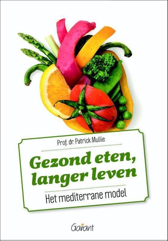 Gezond eten, langer leven - Patrick Mullie |
