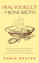 Boek cover Heal Your Gut with Bone Broth van Robin Westen