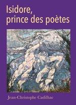 Boek cover Isidore, prince des poètes van Jean-Christophe Cadilhac
