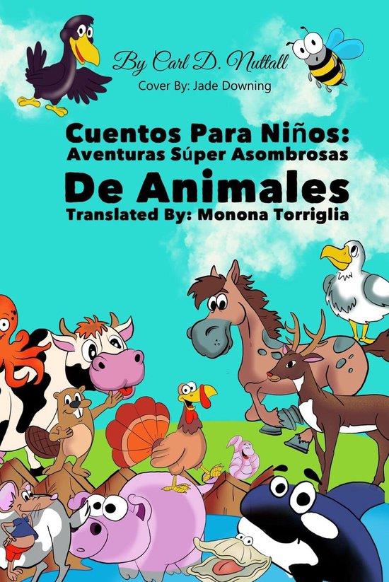Cuentos Para Niños: Aventuras Súper Asombrosas De Animales