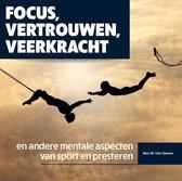 Focus, vertrouwen, veerkracht en andere mentale aspecten van sport en presteren