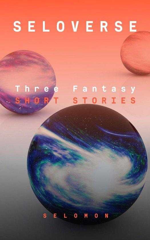 Omslag van Seloverse: Three Fantasy Short Stories